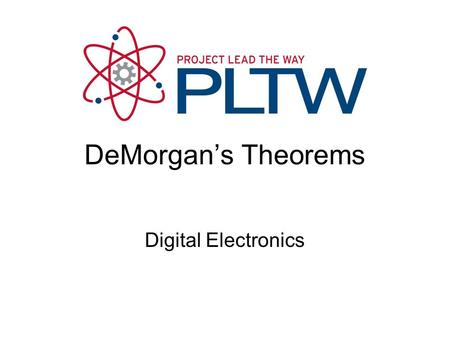 DeMorgan's Theorems Digital Electronics. DeMorgan's Theorems DeMorgan's Theorems are two additional simplification techniques that can be used to simplify.