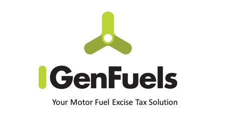 Your Motor Fuel Excise Tax Solution. Are you tired of Motor Fuel Excise Tax Compliance software that expects your business to conform to it, rather than.