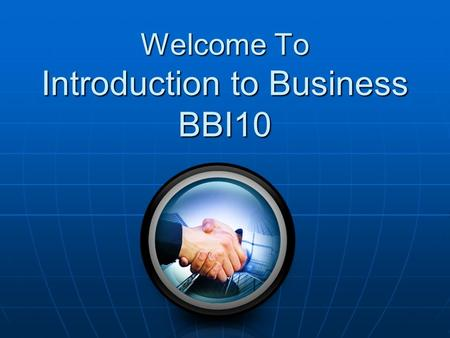 Welcome To Introduction to Business BBI10. Mrs. Banks 12 th Year Teaching at CW 12 th Year Teaching at CW Law, Accounting, Entrepreneurship, Making Financial.
