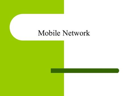 Mobile Network. What is GSM ? Global System for Mobile (GSM) is a second generation cellular standard developed to cater voice services and data delivery.