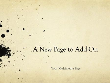 "A New Page to Add-On Your Multimedia Page. Creating a New Page Open up a new Windows Notepad Click File > Save As > My Computer > ""your flash drive"" Name."