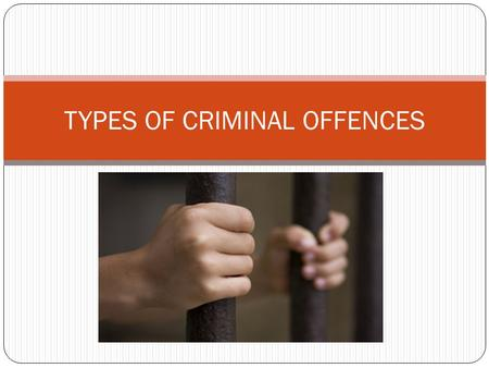 TYPES OF CRIMINAL OFFENCES. SUMMARY CONVICTION OFFENCES Minor criminal offences People accused of these can be summoned to court without delay Max penalty.