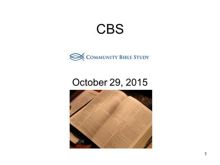 1 CBS October 29, 2015. Let your yes be yes and your no be no ? 2.