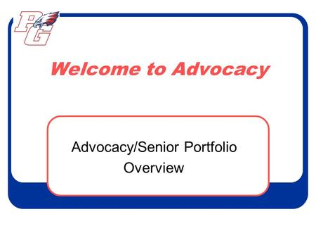 Welcome to Advocacy Advocacy/Senior Portfolio Overview.