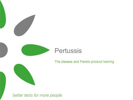 The disease and Panbio product training Pertussis.