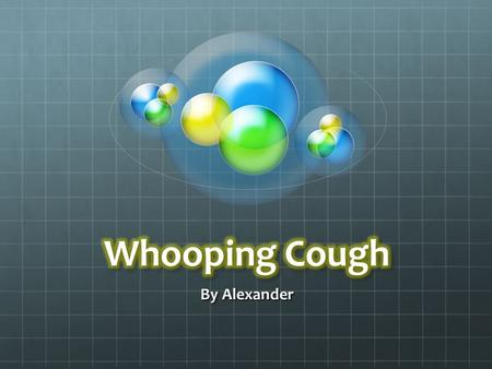 By Alexander. Whooping cough is a bacterial infection that affects our respiratory system. Whooping cough is a bacterial infection that affects our respiratory.