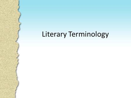 Literary Terminology. Characterization Protagonist: The main character.