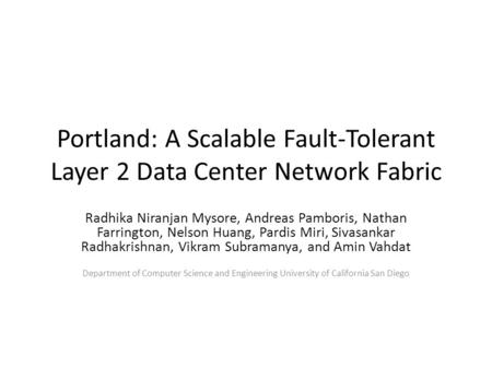 Portland: A Scalable Fault-Tolerant Layer 2 Data Center Network Fabric