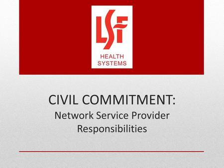 CIVIL COMMITMENT: Network Service Provider Responsibilities.
