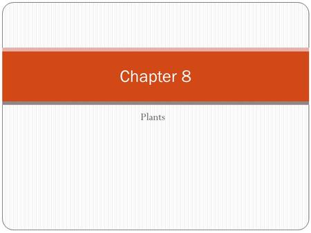 Plants Chapter 8. Course of Study Objectives 7.) Describe biotic and abiotic factors in the environment. Examples: - biotic-plants, animals; - abiotic-climate,