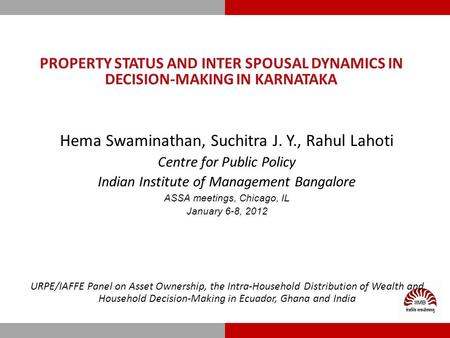 PROPERTY STATUS AND INTER SPOUSAL DYNAMICS IN DECISION-MAKING IN KARNATAKA Hema Swaminathan, Suchitra J. Y., Rahul Lahoti Centre for Public Policy Indian.