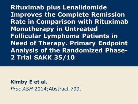 Rituximab plus Lenalidomide Improves the Complete Remission Rate in Comparison with Rituximab Monotherapy in Untreated Follicular Lymphoma Patients in.