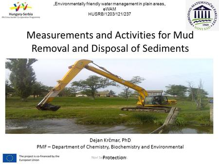 "Measurements and Activities for Mud Removal and Disposal of Sediments  Novi Sad, 27. mart 2014. ""Environmentally friendly water management in plain areas"""