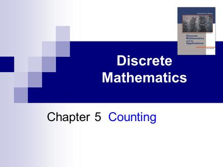 Discrete Mathematics Chapter 5 Counting. §5.1 The Basics of counting  We will present two basic counting principles, the product rule and the sum rule.