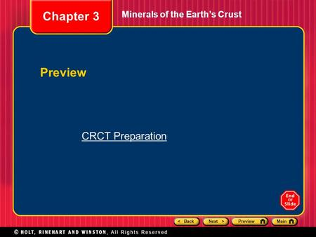 < BackNext >PreviewMain Minerals of the Earth's Crust Chapter 3 Preview CRCT Preparation.
