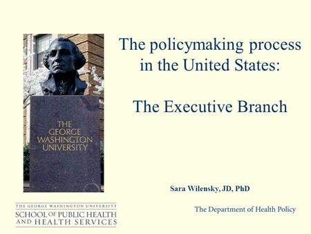 The policymaking process in the United States: The Executive Branch