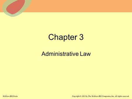 McGraw-Hill/Irwin Copyright © 2013 by The McGraw-Hill Companies, Inc. All rights reserved. Chapter 3 Administrative Law.