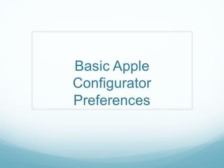 Basic Apple Configurator Preferences. Apple Configurator  Preferences…