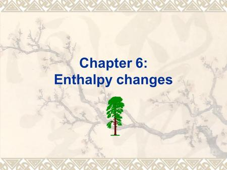 Chapter 6: Enthalpy changes. Learning outcomes:  Energy change that happens with a chemical reaction  Exothermic and endothermic reactions  Bond energies.