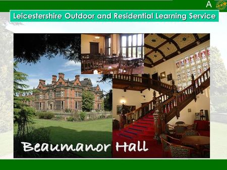 A Leicestershire Outdoor and Residential Learning Service.