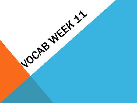 VOCAB WEEK 11. 1. arbitrary Some of the decisions teachers may seem, arbitrary, even though students may not know the thought behind them. Coin tosses.