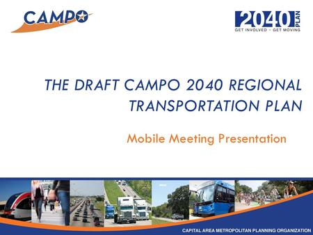 THE DRAFT CAMPO 2040 REGIONAL TRANSPORTATION PLAN Mobile Meeting Presentation.