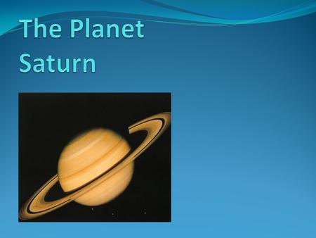 The Planet Saturn.