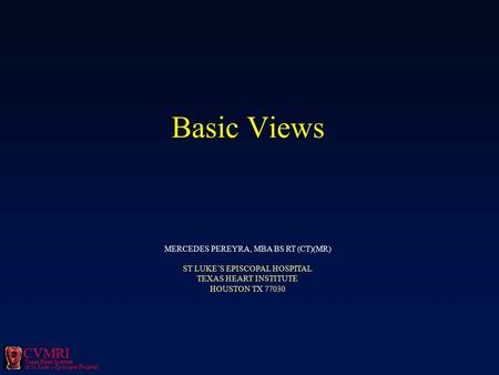 Basic Views MERCEDES PEREYRA, MBA BS RT (CT)(MR)