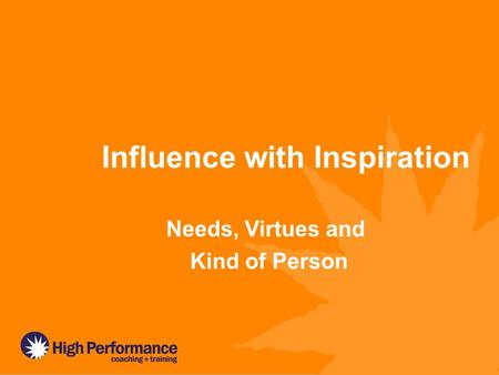 Influence with Inspiration Needs, Virtues and Kind of Person.