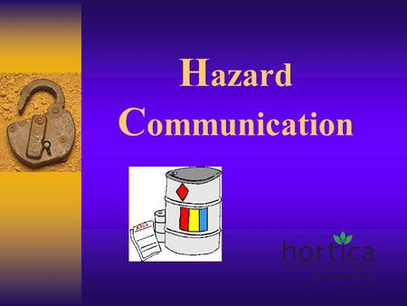 H azard C ommunication.  Your Right to Know Standard  The purpose of this standard is to inform employees of any hazardous or potentially hazardous.