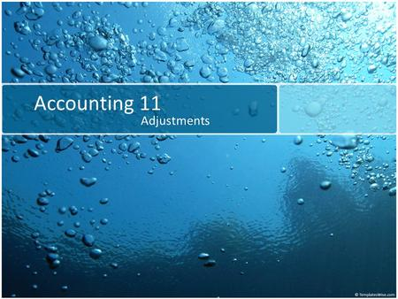 Accounting 11 Adjustments. Adjustments on a Work Sheet Adjustments are accounting changes recorded to ensure that all account balances are correct. The.