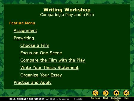 Writing Workshop Comparing a Play and a Film Assignment Prewriting Choose a Film Focus on One Scene Compare the Film with the Play Write Your Thesis Statement.