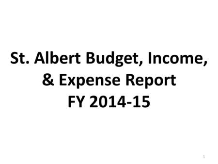 St. Albert Budget, Income, & Expense Report FY 2014-15 1.