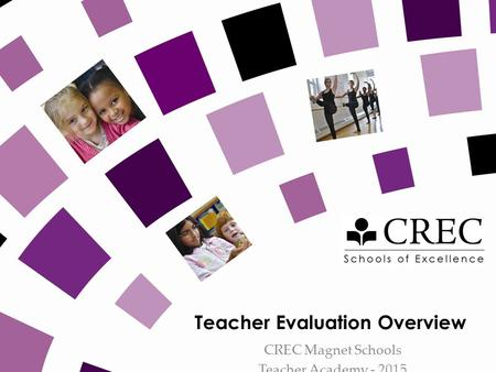 Teacher Evaluation Overview CREC Magnet Schools Teacher Academy - 2015.