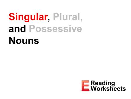 Singular, Plural, and Possessive Nouns. Nouns People, places, and things Examples tacos Italy Count Dracula dreams.