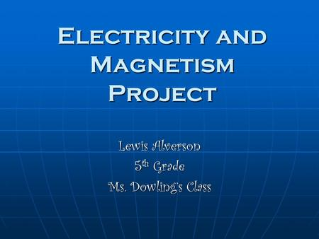 Electricity and Magnetism Project