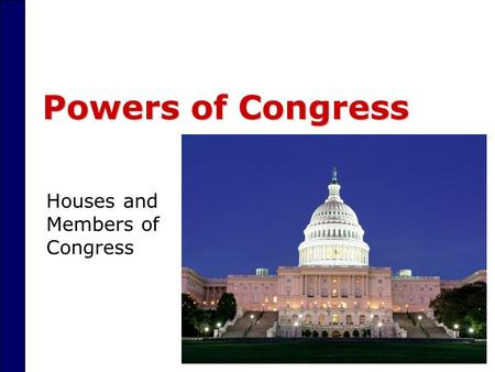 Powers of Congress Houses and Members of Congress.