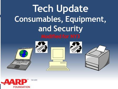 TAX-AIDE Tech Update Consumables, Equipment, and Security Modified for NY3.