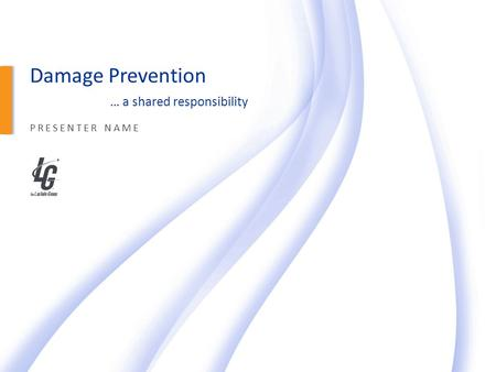 1 THE LACLEDE GROUP Damage Prevention … a shared responsibility PRESENTER NAME.