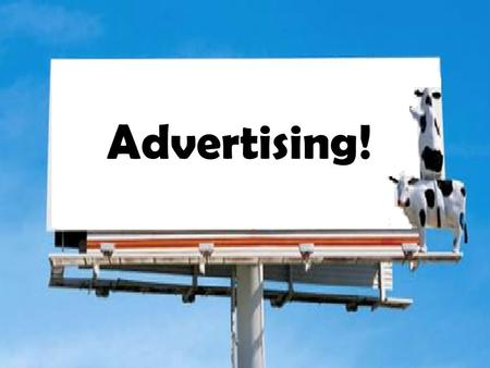 Advertising is any paid form of nonpersonal presentation and promotion of ideas, goods, or services by an identified sponsor.  Creates awareness and.
