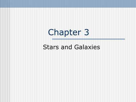 Chapter 3 Stars and Galaxies Section 1:Tools of Astronomy Electromagnetic Spectrum Includes radio waves, infrared radiation, visible light, ultraviolet.