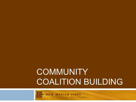 COMMUNITY COALITION BUILDING. Workshop Objectives  Describe effective community coalition building  What?  Why?  How?  Key challenges and success.
