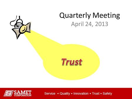 Service <strong>Quality</strong> Innovation Trust Safety Quarterly Meeting April 24, 2013.