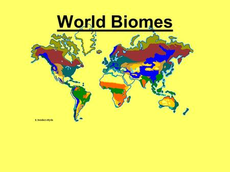 World Biomes. What is a biome? Write down what you think a biome is? Tell your neighbor what you think a biome is? Did your neighbor have the same definition.