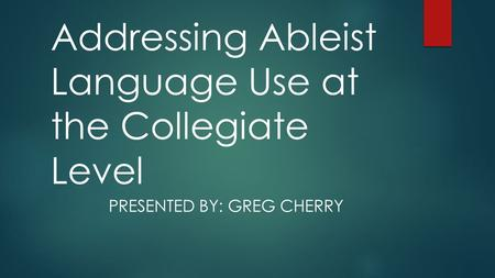 Addressing Ableist Language Use at the Collegiate Level