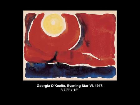 Georgia O'Keeffe. Evening Star VI. 1917. 8 7/8 x 12.
