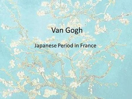Van Gogh Japanese Period in France. Travelling to Paris Van Gogh travelled to Paris in March 1886, where he shared his brother'sTheo's Rue Laval apartment.