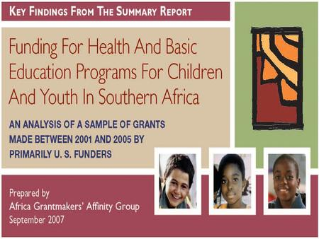 Angola Botswana Lesotho Malawi Mozambique Namibia South Africa Swaziland Zambia Zimbabwe 997 grants to 450 organizations total = $197 Million for health,