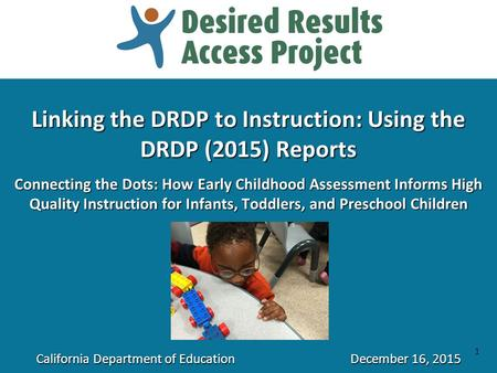Linking the DRDP to Instruction: Using the DRDP (2015) Reports