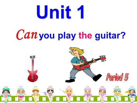 Can you play the guitar? Unit 1 1d Listen and circle the words you hear. play the violin sing play the guitar dance play the drums draw play the piano.